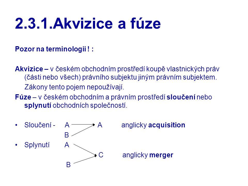 2.3.1.Akvizice a fúze Pozor na terminologii ! :