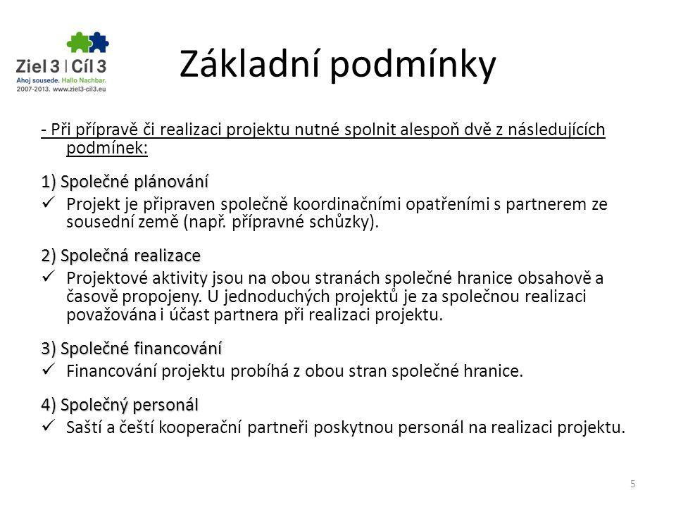 Základní podmínky - Při přípravě či realizaci projektu nutné spolnit alespoň dvě z následujících podmínek: