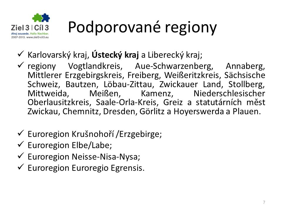 Podporované regiony Karlovarský kraj, Ústecký kraj a Liberecký kraj;