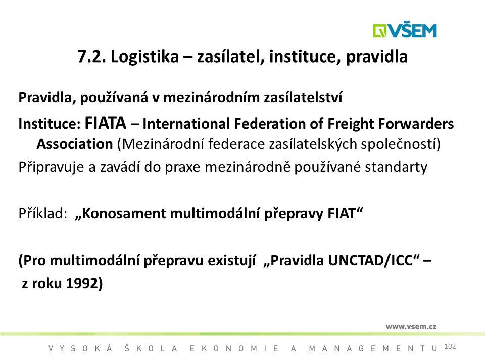 7.2. Logistika – zasílatel, instituce, pravidla