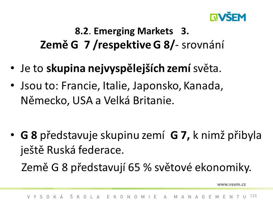 8.2. Emerging Markets 3. Země G 7 /respektive G 8/- srovnání