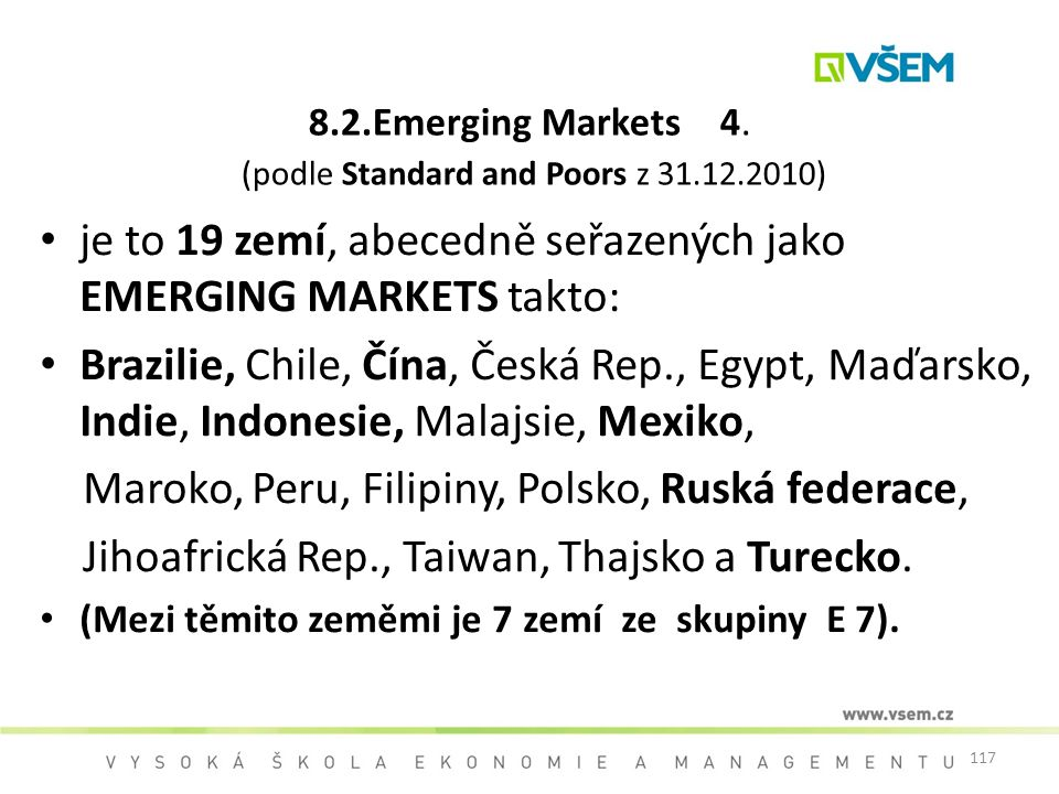 8.2.Emerging Markets 4. (podle Standard and Poors z 31.12.2010)
