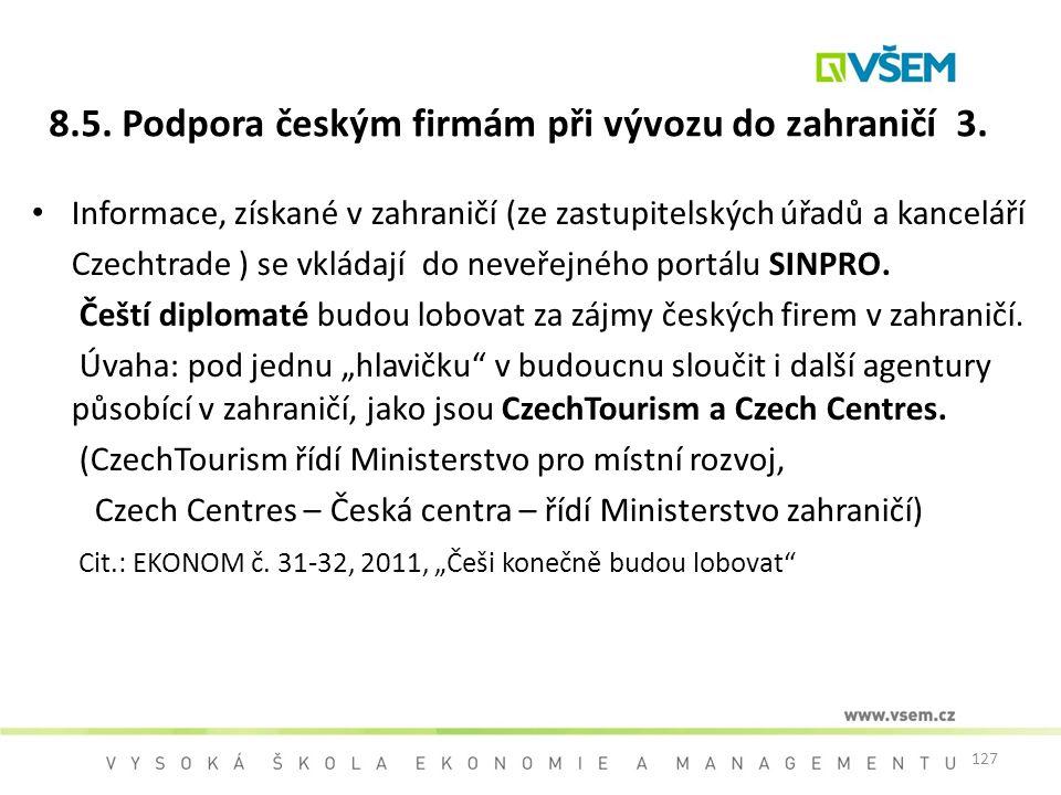 8.5. Podpora českým firmám při vývozu do zahraničí 3.