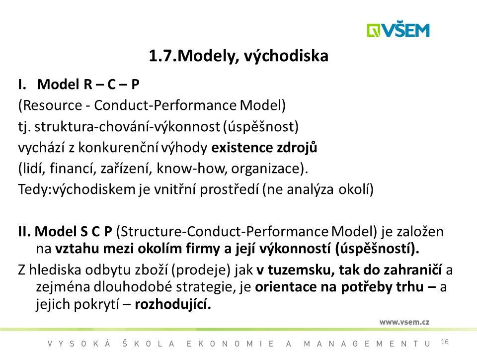 1.7.Modely, východiska I. Model R – C – P