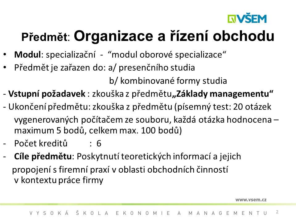 Předmět: Organizace a řízení obchodu