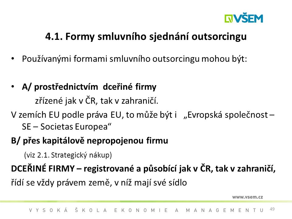 4.1. Formy smluvního sjednání outsorcingu
