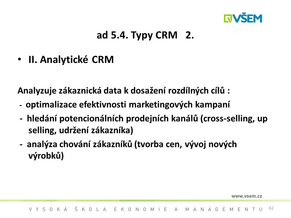 ad 5.4. Typy CRM 2. II. Analytické CRM