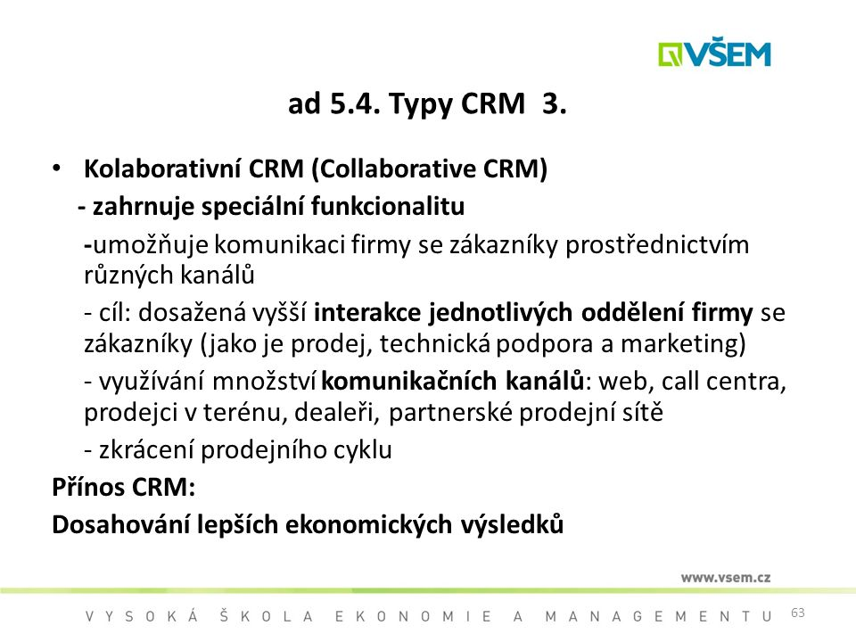 ad 5.4. Typy CRM 3. Kolaborativní CRM (Collaborative CRM)