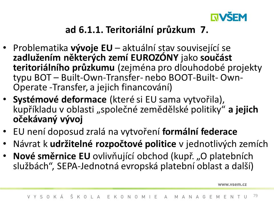 ad 6.1.1. Teritoriální průzkum 7.