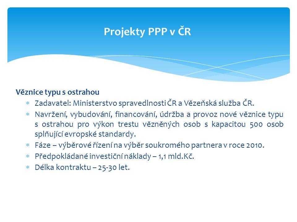 Projekty PPP v ČR Věznice typu s ostrahou