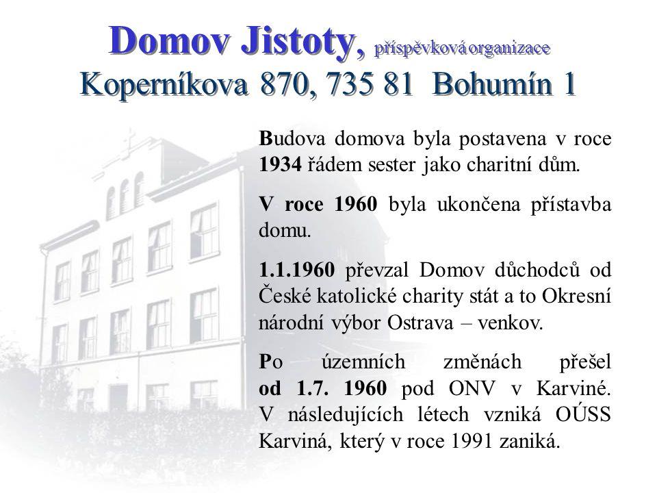 Domov Jistoty, příspěvková organizace Koperníkova 870, 735 81 Bohumín 1