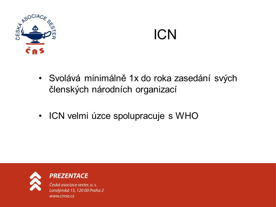 ICN Svolává minimálně 1x do roka zasedání svých členských národních organizací.