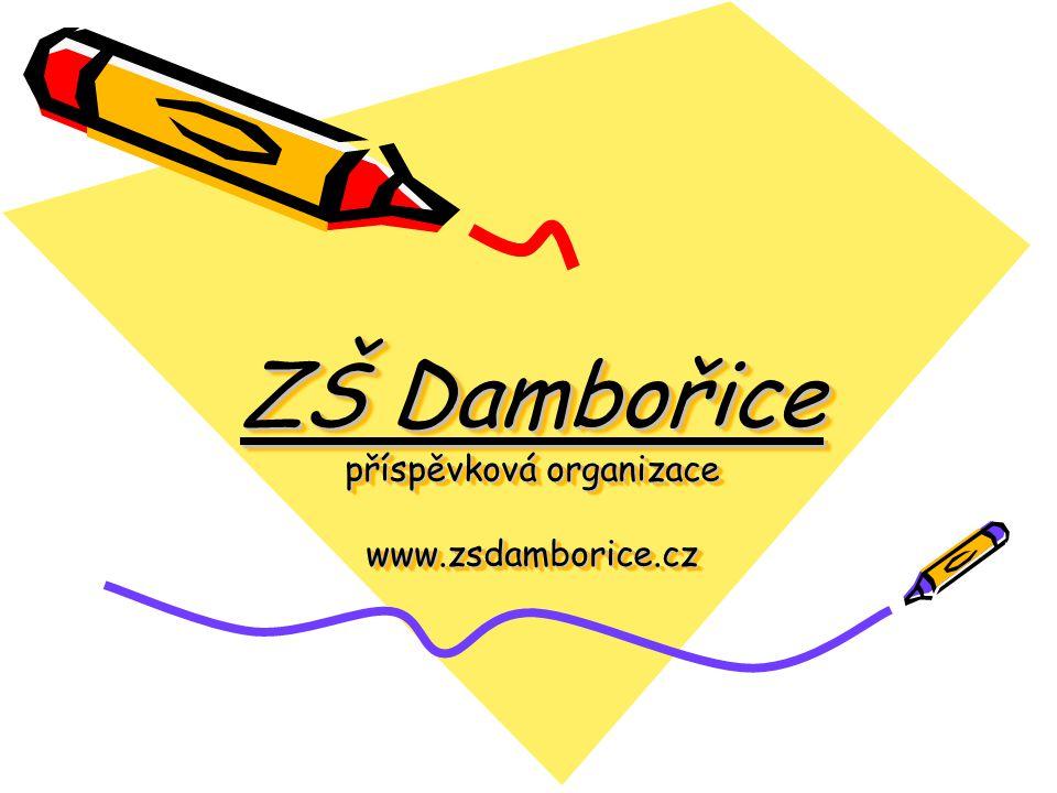 ZŠ Dambořice příspěvková organizace www.zsdamborice.cz