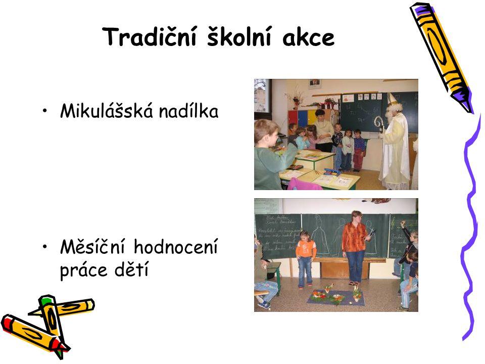 Tradiční školní akce Mikulášská nadílka Měsíční hodnocení práce dětí