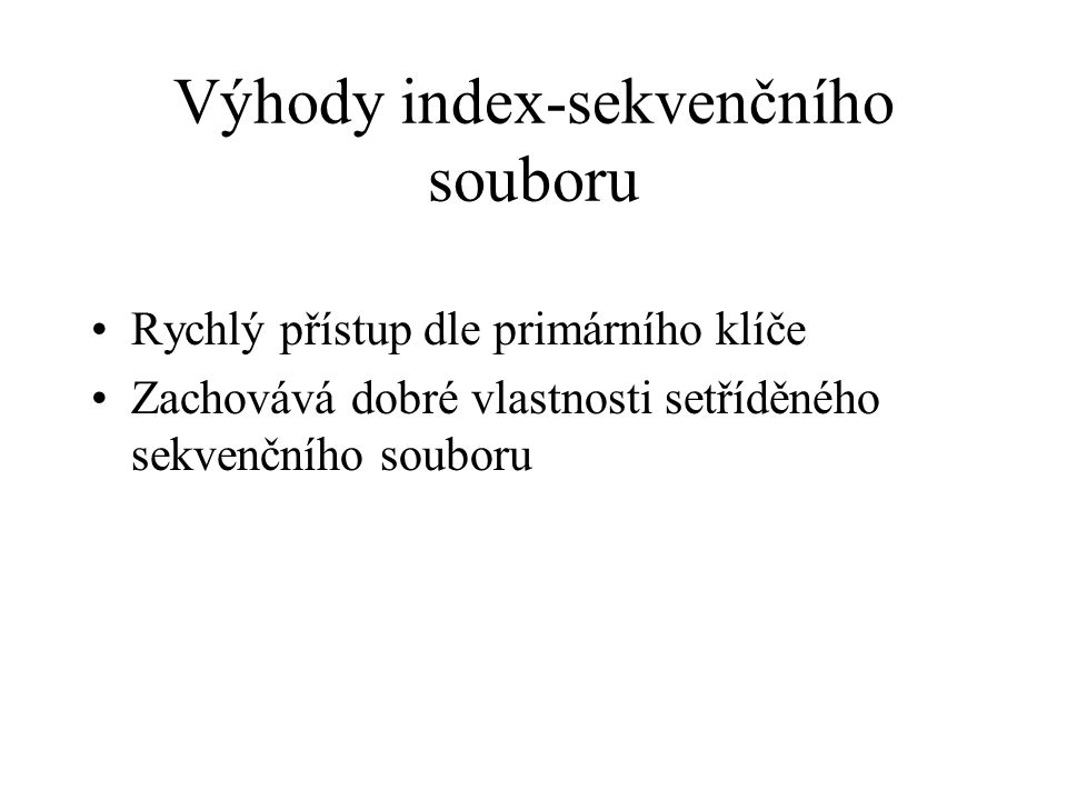 Výhody index-sekvenčního souboru