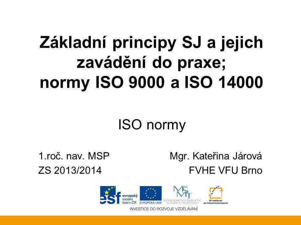 Základní principy SJ a jejich zavádění do praxe; normy ISO 9000 a ISO 14000