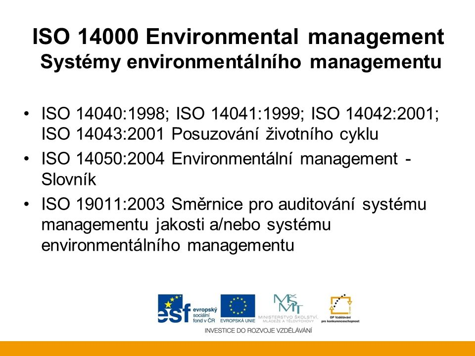 ISO 14000 Environmental management Systémy environmentálního managementu