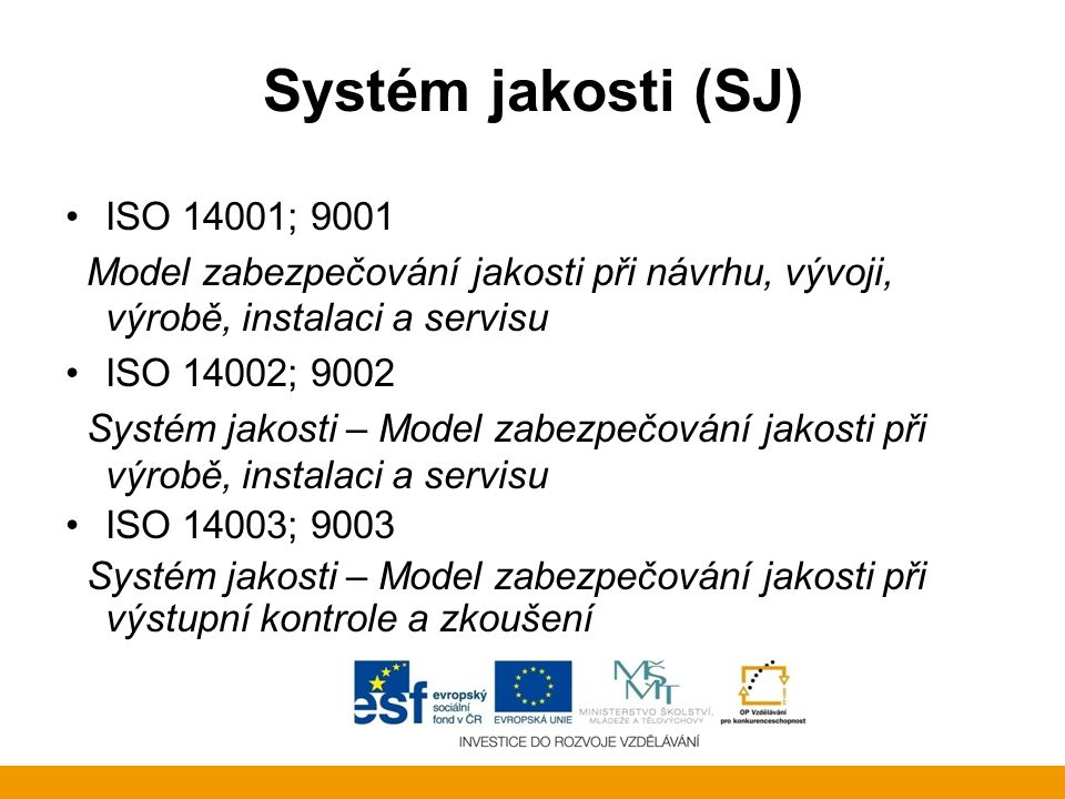 Systém jakosti (SJ) ISO 14001; 9001