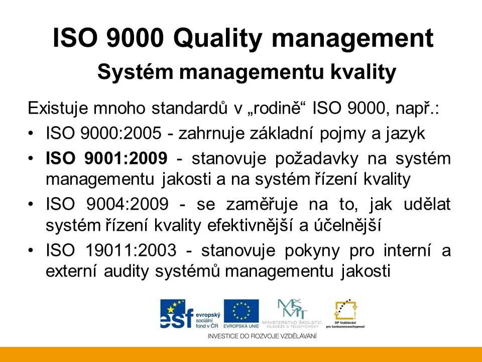 ISO 9000 Quality management Systém managementu kvality