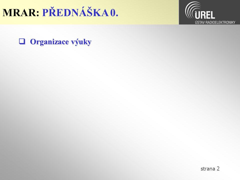 MRAR: PŘEDNÁŠKA 0. Organizace výuky