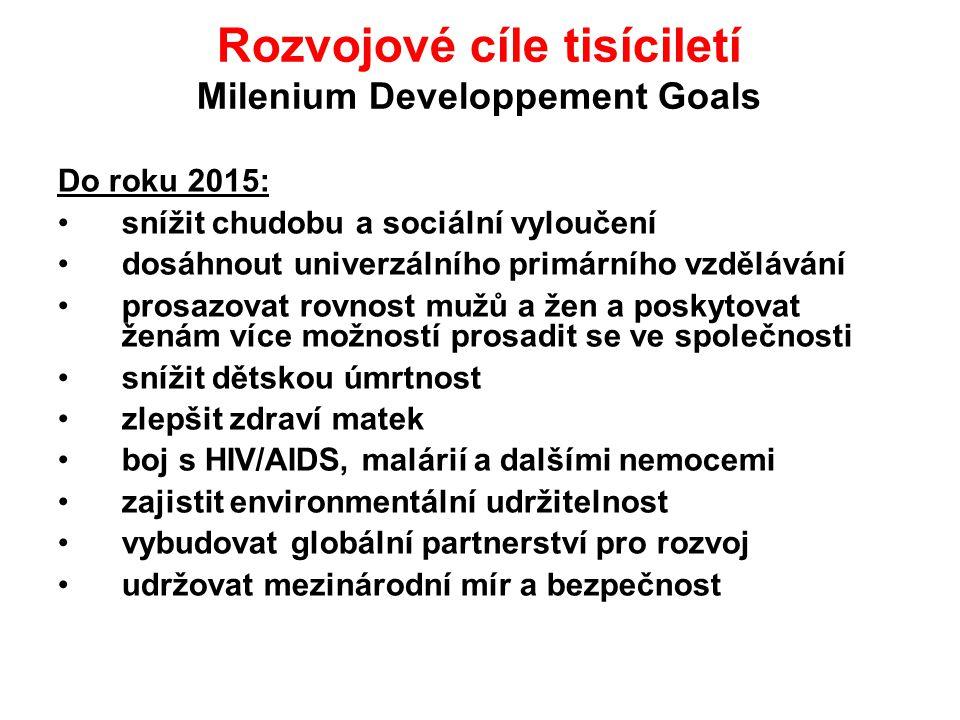 Rozvojové cíle tisíciletí Milenium Developpement Goals