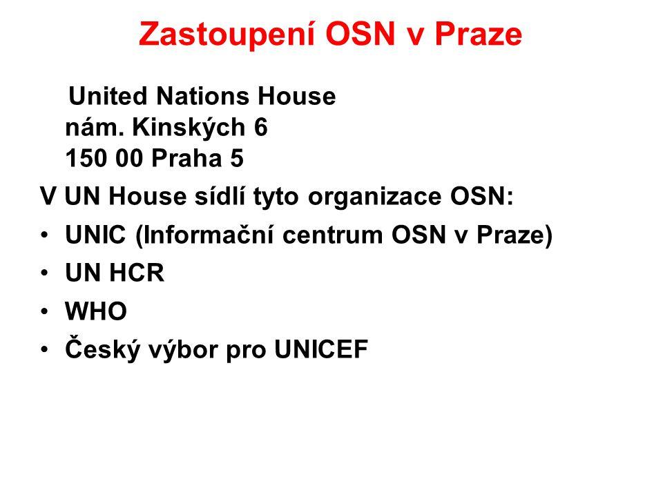 Zastoupení OSN v Praze United Nations House nám. Kinských 6 150 00 Praha 5. V UN House sídlí tyto organizace OSN:
