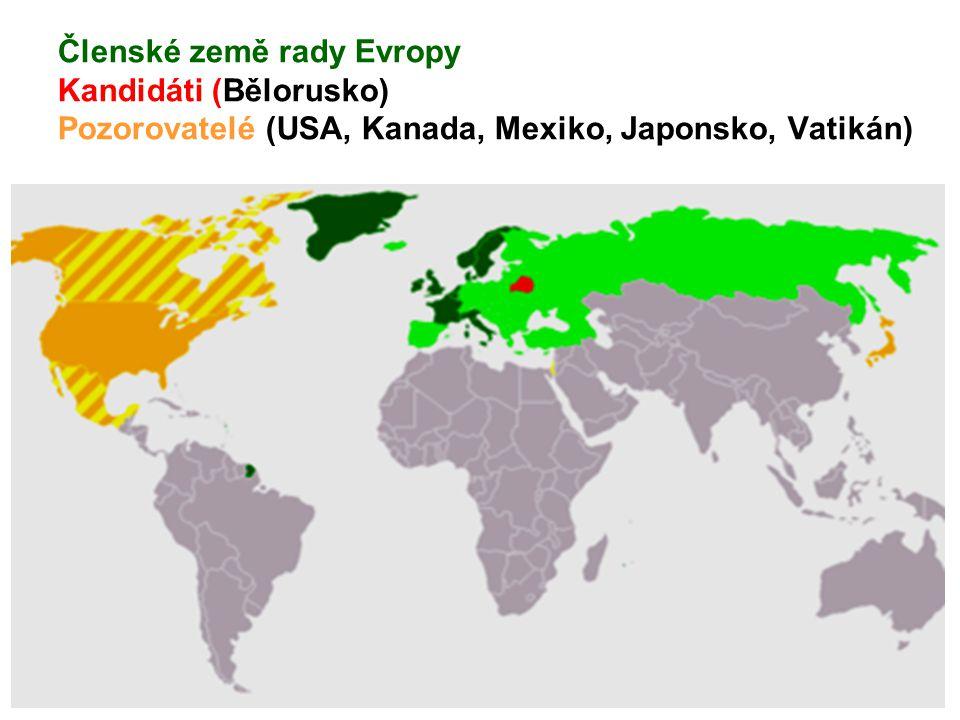 Členské země rady Evropy Kandidáti (Bělorusko) Pozorovatelé (USA, Kanada, Mexiko, Japonsko, Vatikán)