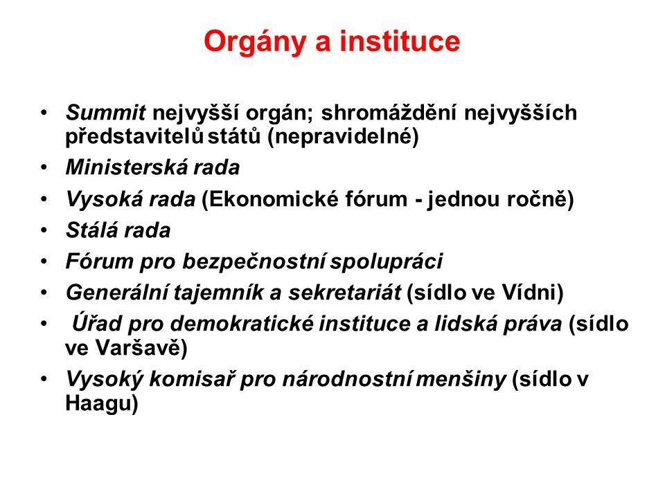 Orgány a instituce Summit nejvyšší orgán; shromáždění nejvyšších představitelů států (nepravidelné)