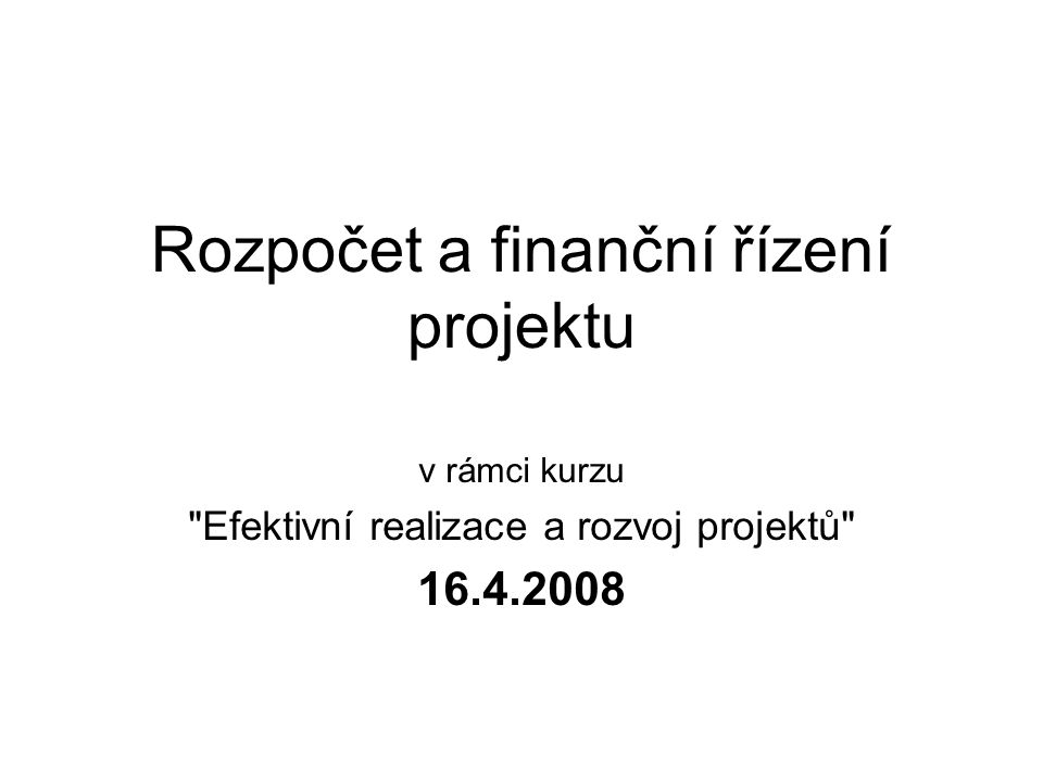 Rozpočet a finanční řízení projektu