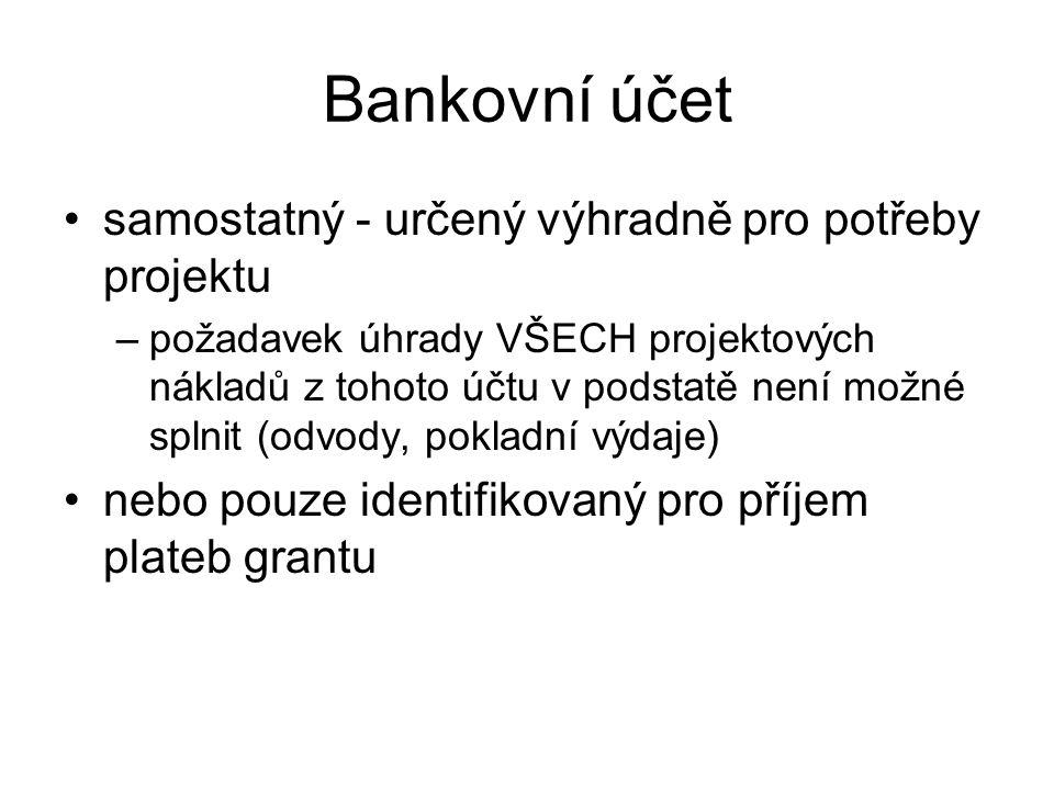 Bankovní účet samostatný - určený výhradně pro potřeby projektu