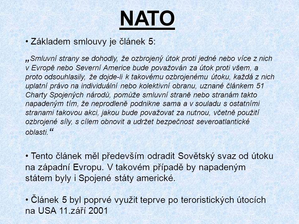 NATO Základem smlouvy je článek 5: