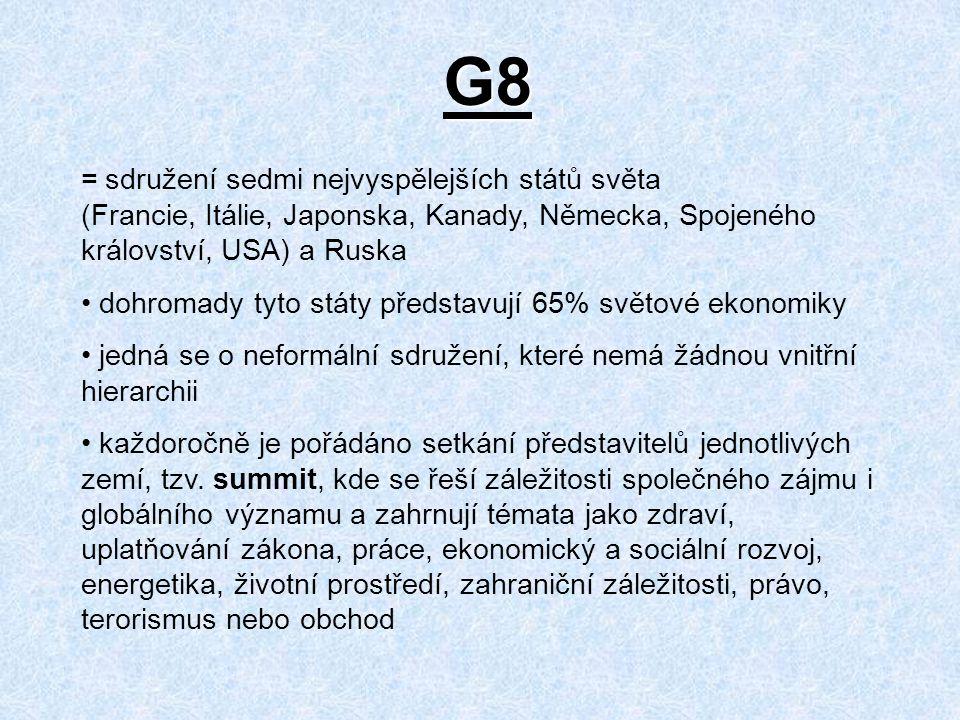 G8 = sdružení sedmi nejvyspělejších států světa (Francie, Itálie, Japonska, Kanady, Německa, Spojeného království, USA) a Ruska.