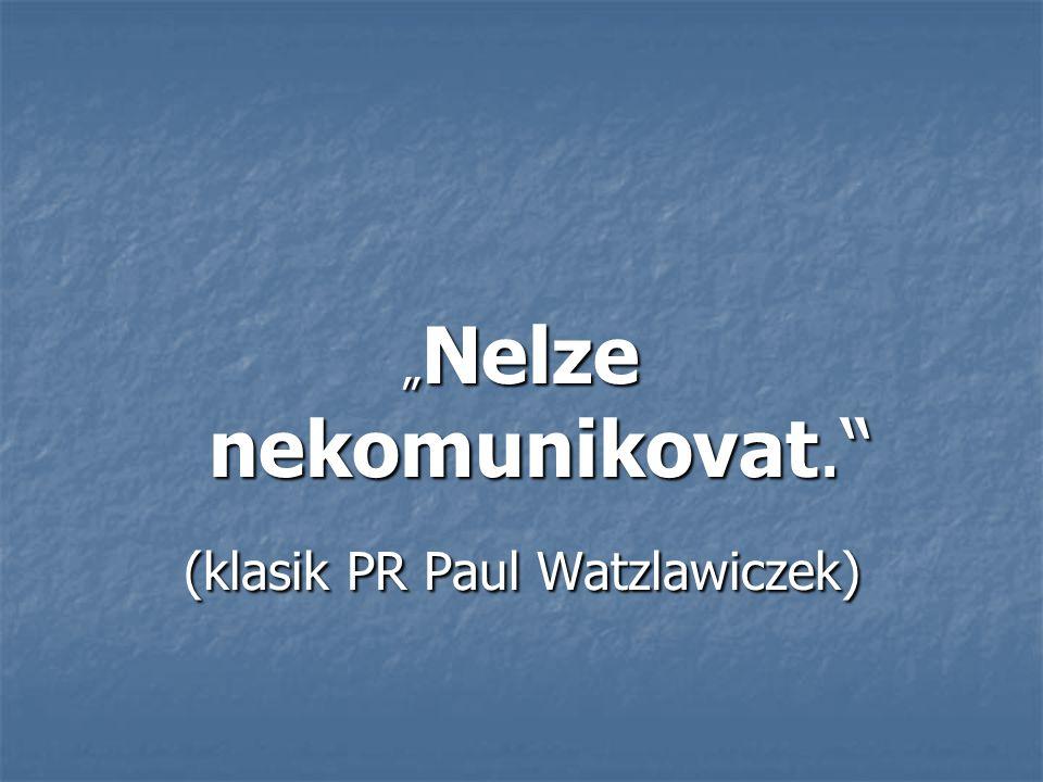 (klasik PR Paul Watzlawiczek)