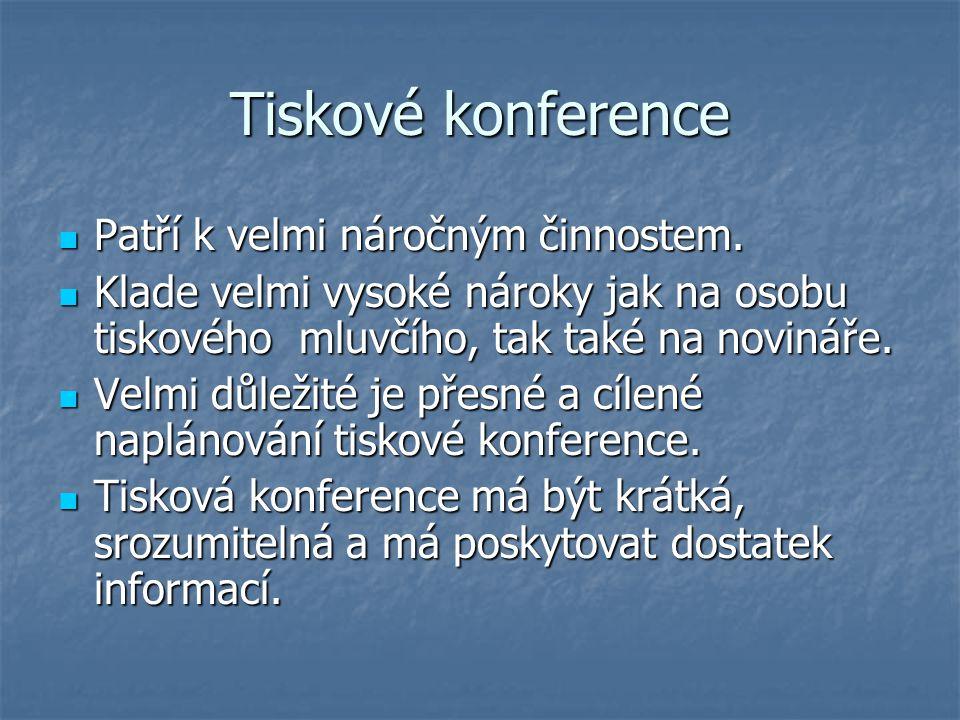 Tiskové konference Patří k velmi náročným činnostem.