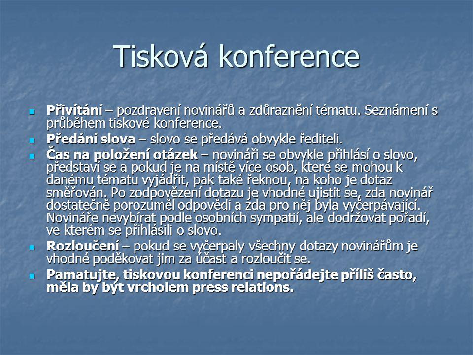 Tisková konference Přivítání – pozdravení novinářů a zdůraznění tématu. Seznámení s průběhem tiskové konference.