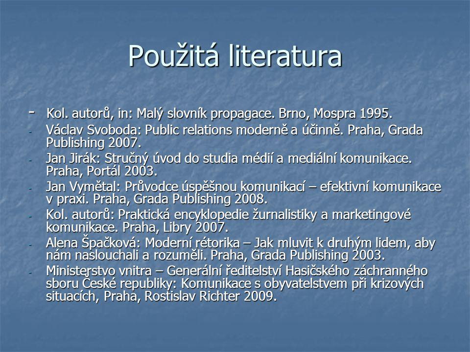 Použitá literatura - Kol. autorů, in: Malý slovník propagace. Brno, Mospra 1995.