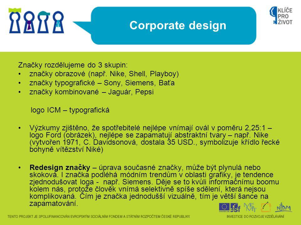 Corporate design Značky rozdělujeme do 3 skupin: