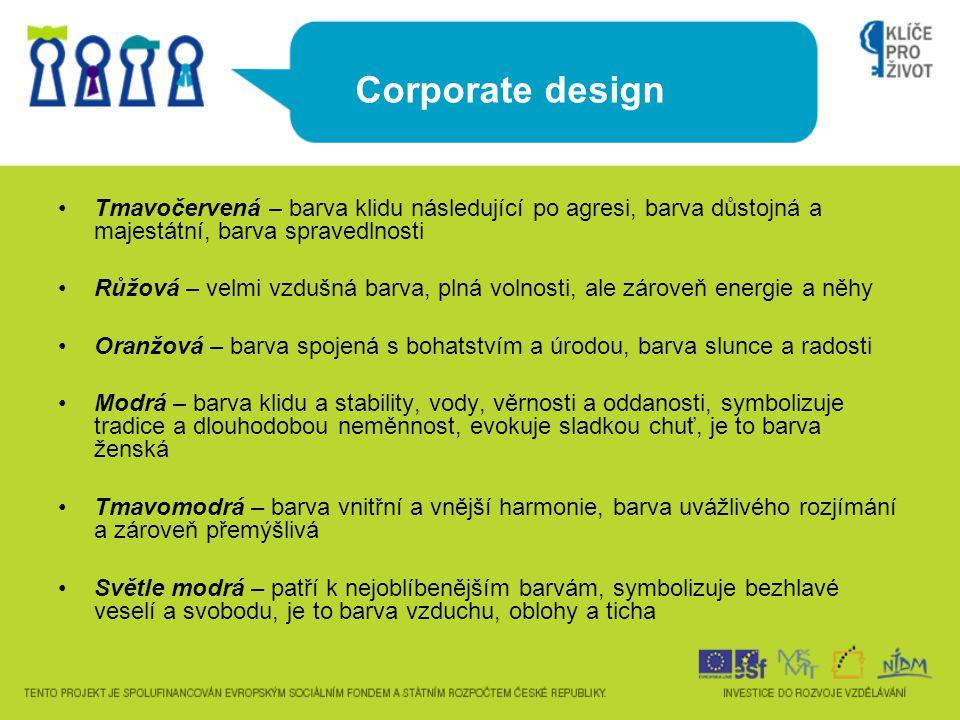 Corporate design Tmavočervená – barva klidu následující po agresi, barva důstojná a majestátní, barva spravedlnosti.