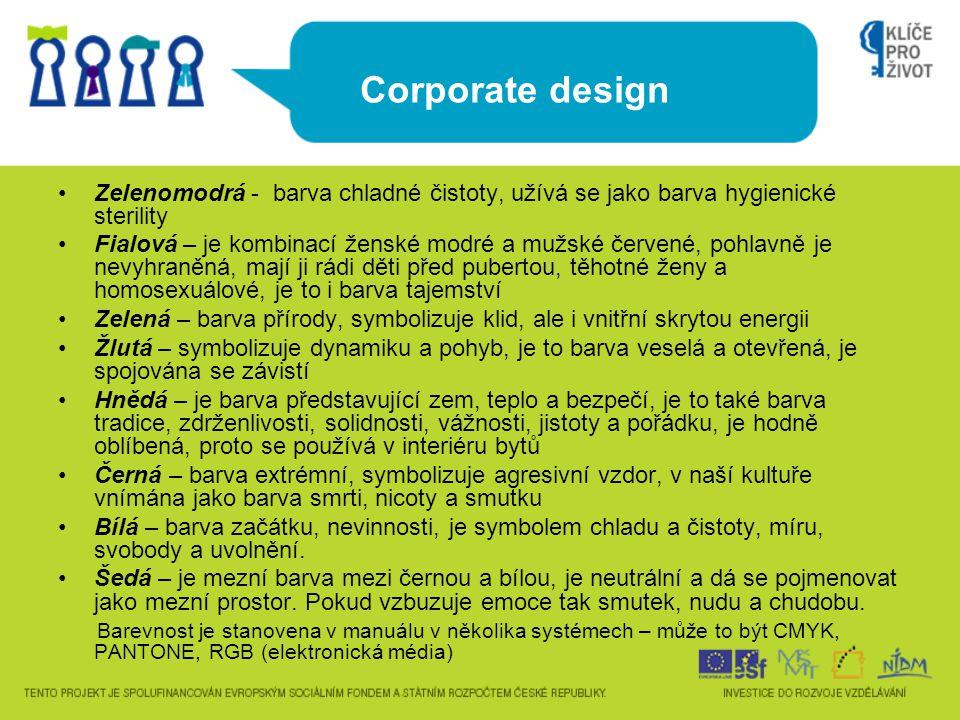 Corporate design Zelenomodrá - barva chladné čistoty, užívá se jako barva hygienické sterility.