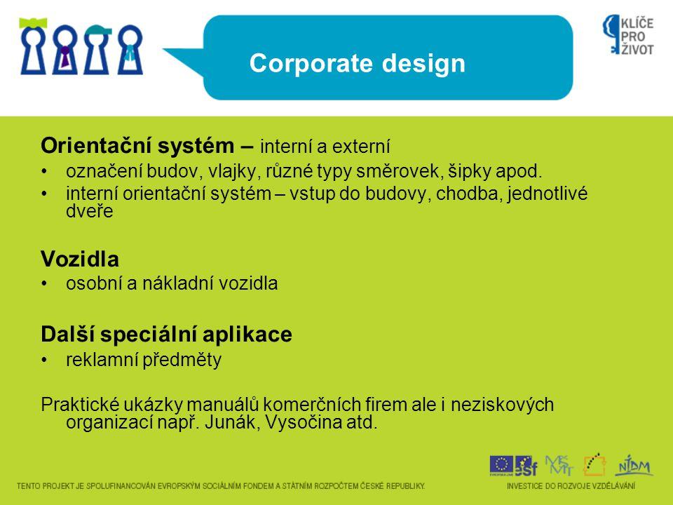 Corporate design Orientační systém – interní a externí Vozidla