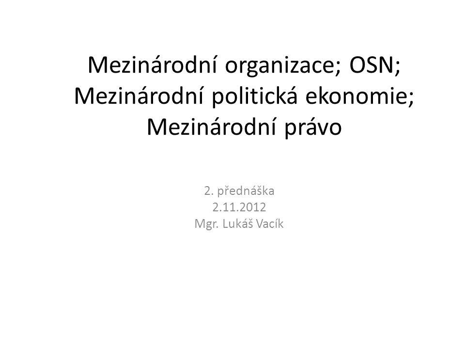 2. přednáška 2.11.2012 Mgr. Lukáš Vacík