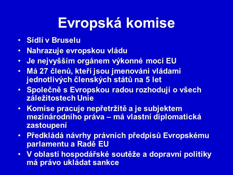 Evropská komise Sídlí v Bruselu Nahrazuje evropskou vládu