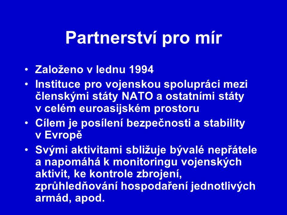 Partnerství pro mír Založeno v lednu 1994