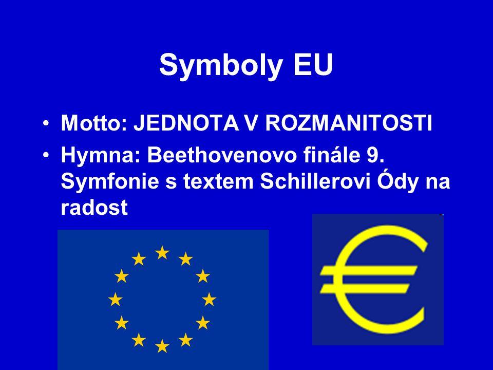 Symboly EU Motto: JEDNOTA V ROZMANITOSTI