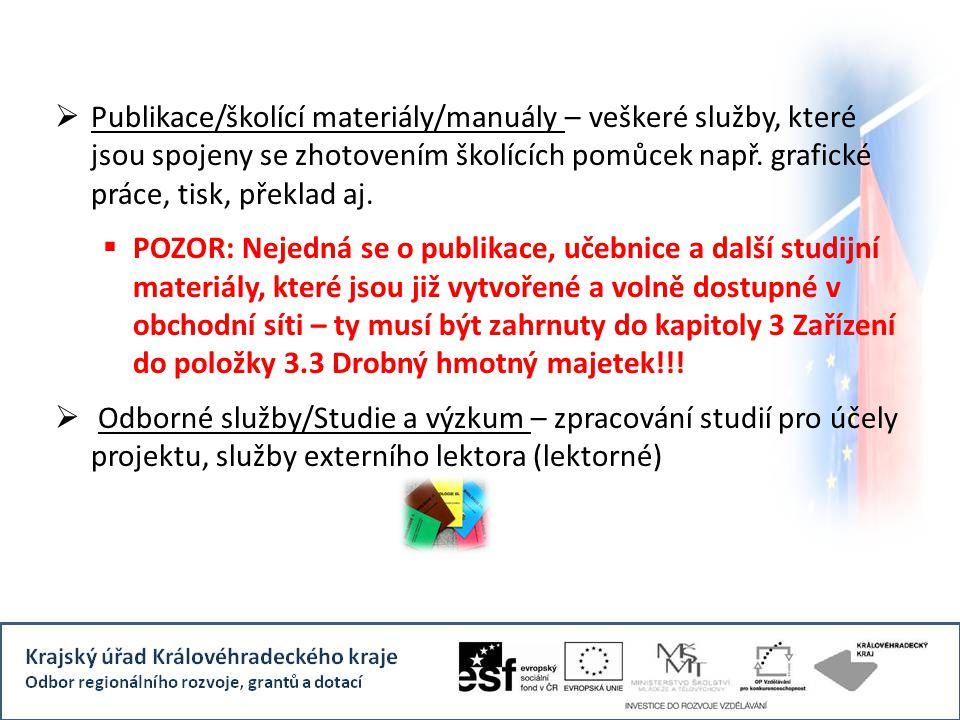 Publikace/školící materiály/manuály – veškeré služby, které jsou spojeny se zhotovením školících pomůcek např. grafické práce, tisk, překlad aj.