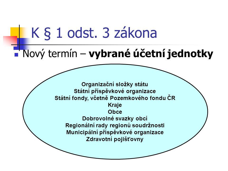 K § 1 odst. 3 zákona Nový termín – vybrané účetní jednotky