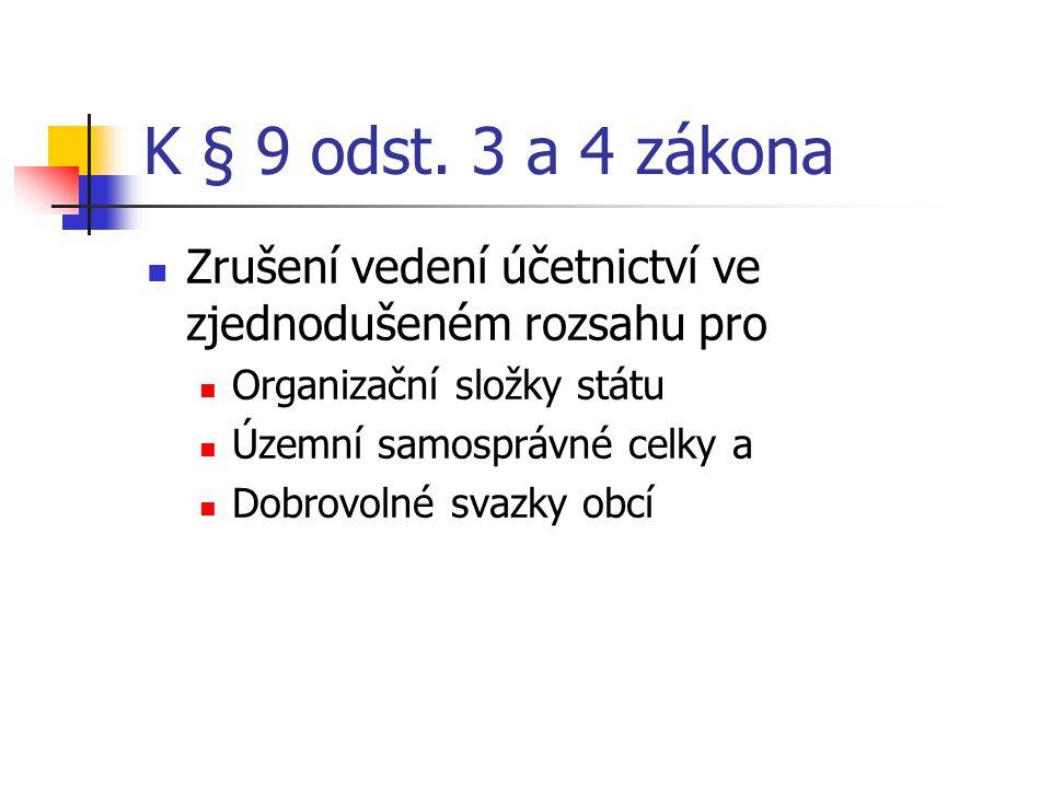 K § 9 odst. 3 a 4 zákona Zrušení vedení účetnictví ve zjednodušeném rozsahu pro. Organizační složky státu.