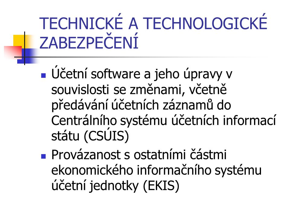 TECHNICKÉ A TECHNOLOGICKÉ ZABEZPEČENÍ