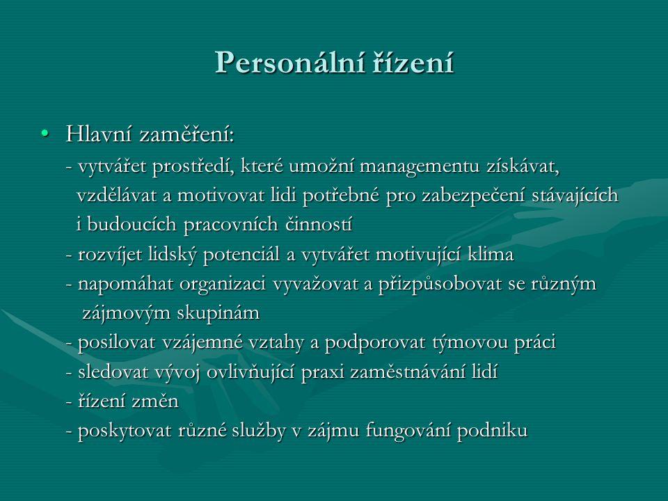 Personální řízení Hlavní zaměření: