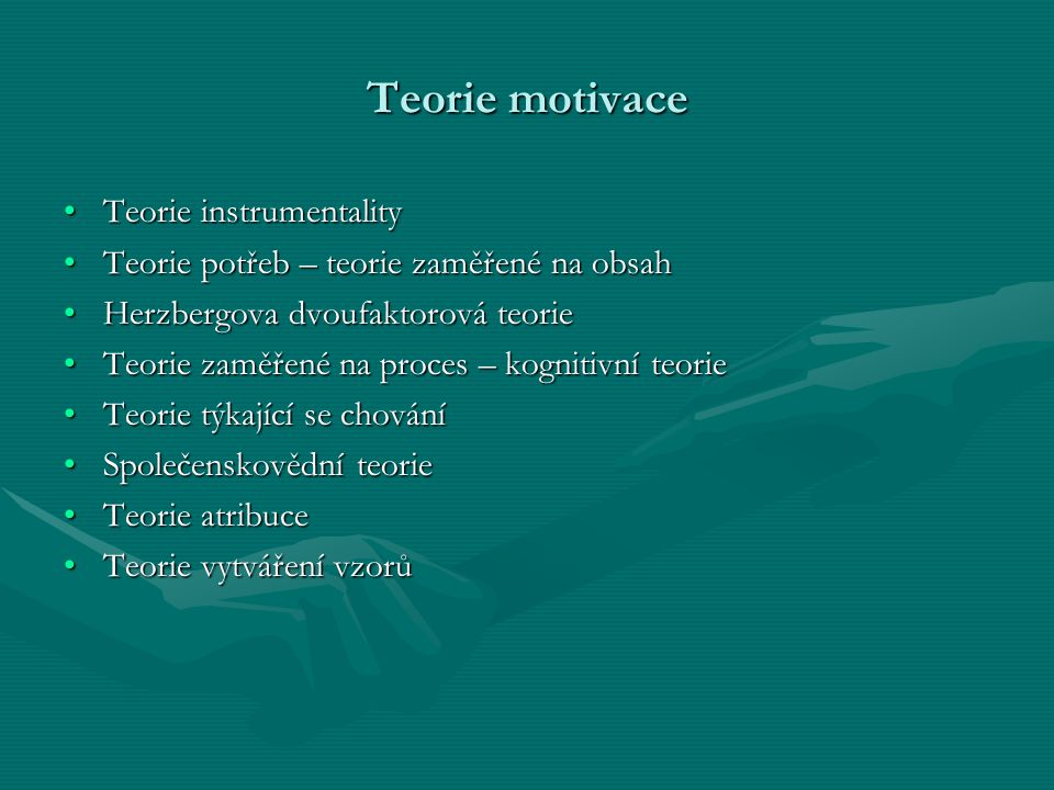 Teorie motivace Teorie instrumentality